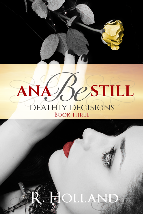 Ana Be Still: Deathly Decisions