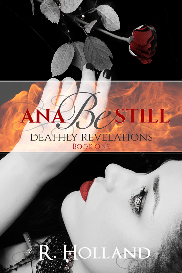 Ana Be Still: Deathly Revelations